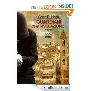 guardiani della rivelazione (Italian Edition) Gene R. Hotis