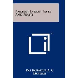 Ancient Indian Fasts And Feasts (9781258125172): Rai