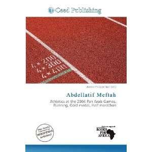 Abdellatif Meftah (9786200640468): Aaron Philippe Toll: Books