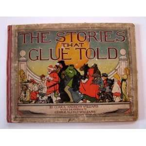 that Glue Told. Clara Andrews Williams, George Alfred Williams Books