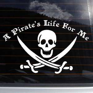 PIRATES LIFE FOR ME Vinyl Decal 12x7 car wall sticker jack sparrow