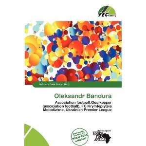 Oleksandr Bandura (9786200808509): Columba Sara Evelyn: Books