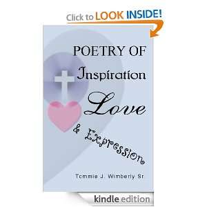 Poetry of Inspiration Love & Expression Tommie J. Wimberly Sr