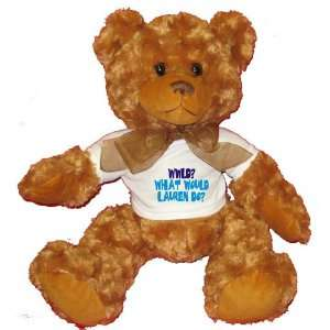 WWLD? What would Lauren do? Plush Teddy Bear with WHITE T