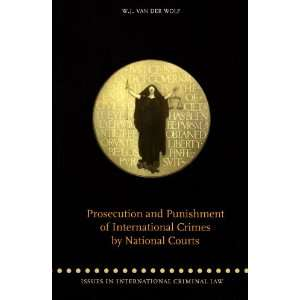 Prosecution and Punishment of International Crimes by National Courts