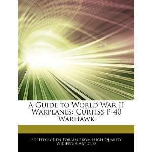 A Guide to World War II Warplanes Curtiss P 40 Warhawk