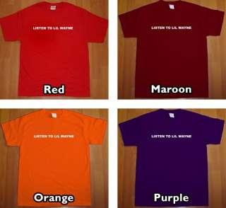 LISTEN TO LIL WAYNE T Shirt MENS drop the world rap tee