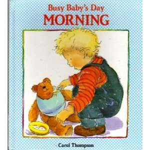 com Morning (Busy Babys Day) (9780750008358) Carol Thompson Books