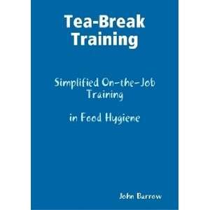 Tea Break Training (9780954015527) John Barrow Books