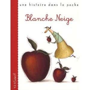 Blanche Neige (9782359900422): Anna Laura Cantone: Books