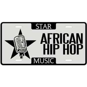 New  I Am A African Hip Hop Star   License Plate Music