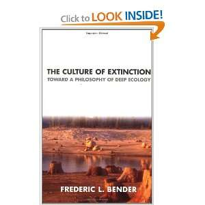 The Culture of Extinction: Toward a Philosophy of Deep