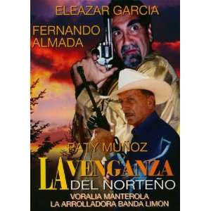 La Venganza Del Norteno: Rafael Rojas, Diana Golden: Movies & TV