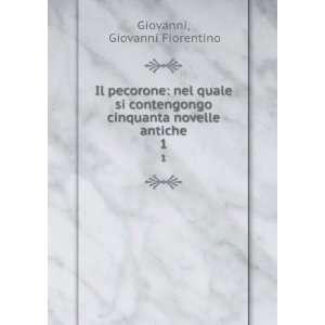 cinquanta novelle antiche. 1 Giovanni Fiorentino Giovanni Books