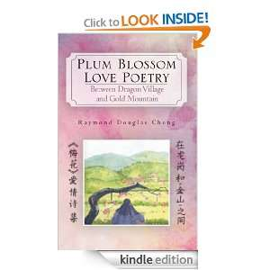 Plum Blossom Love Poetry: Between Dragon Village and Gold Mountain