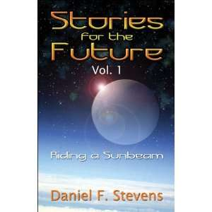 for the Future, Vol. 1) (9781413753660) Daniel F. Stevens Books