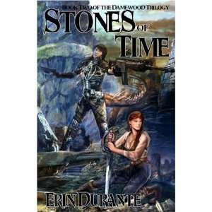 Stones of Time (Damewood Trilogy) (9780982471319): Erin Durante: Books