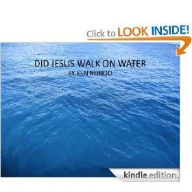 DID JESUS WALK ON WATER Ken Nunoo  Kindle Store