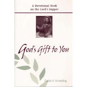 Gods gift to you: A devotional book on the Lords Supper
