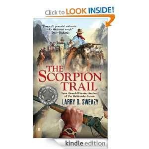 The Scorpion Trail (Josiah Wolfe, Texas Ranger) Larry D. Sweazy