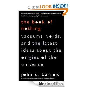 The Book of Nothing Vacuums, Voids, and the Latest Ideas about the