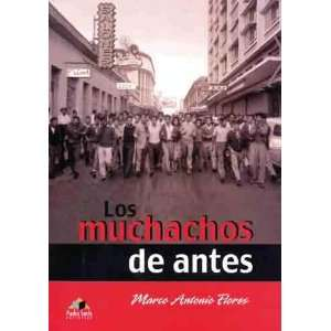 antes (Spanish Edition) (9789681903015): Marco Antonio Flores: Books