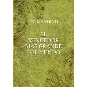 EL VENDEDOR MAS GRANDE DEL MUNDO OG MANDINO Books