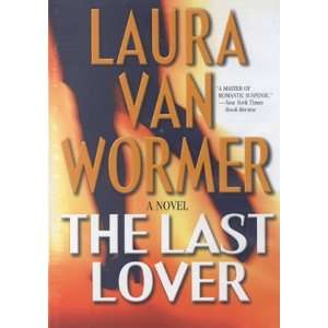 The Last Lover (9781552042380) Laura Van Wormer, Lynn Filusch Books