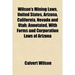 States, Arizona, California, Nevada and Utah; Annotated, With Forms