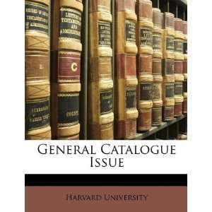 General Catalogue Issue (9781148829098) Harvard University Books