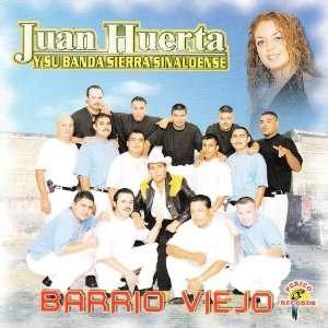 Barrio Viejo Juan Huerta Y Su Banda Sierra Sinaloense