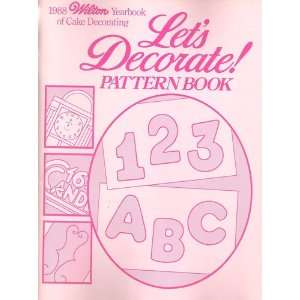 Lets Decorate! Pattern Book (1988 Wilton Yearbook of Cake Decorating