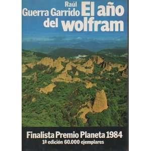 El Ano Del Wolfram (Coleccion Autores espanoles e