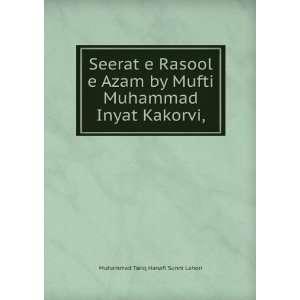 Seerat e Rasool e Azam by Mufti Muhammad Inyat Kakorvi