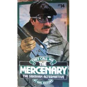 Mercenary 14 Siberian Alt (9780821711941): Axel Kilgore: Books