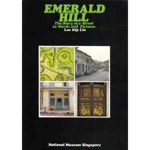 Emerald Hill, the story of a street in words and pictures