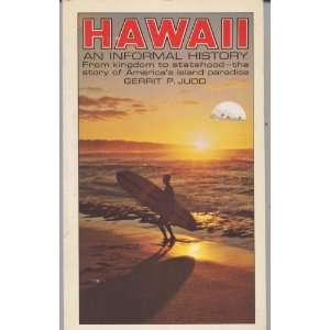 HAWAII An Informal History Gerrit P., IV Judd Books