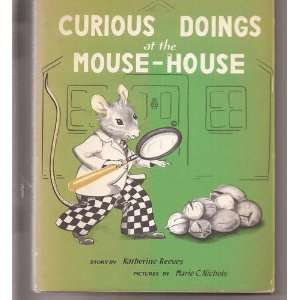 Doings at the Mouse House Katherine Reeves, Marie C. Nichols Books