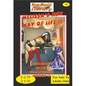 Melissas New Way Of Life !!   Transvestite Novel   NWL22