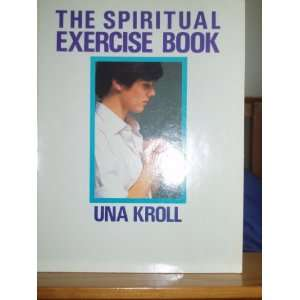 The Spiritual Exercise Book (9780283994555) Una Kroll Books