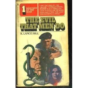 Evil That Men Do: Hill Lance R.: Books