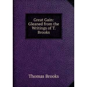Gain Gleaned from the Writings of T. Brooks Thomas Brooks Books