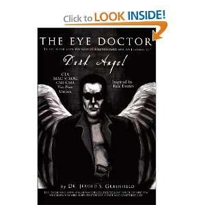 The Eye Doctor Dark Angel (9781462033102) Dr. Jerold S