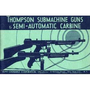 Thompson Submachine Guns & Semi Automatic Carbine Auto