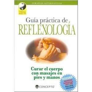 Guia Practica de Reflexologia (Terapias Alternativas