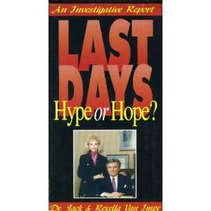 Last Days Hype or Hope [VHS]: Dr. Jack & Rexella Van Impe
