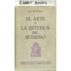 El Arte y la Estetica del Budismo Jean M. Rivière Books