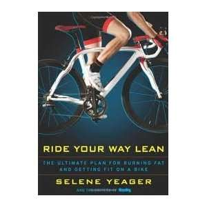 Magazine Editors Ride Your Way Lean: The Ultimate Plan for Burning Fat