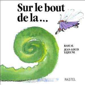 Sur le bout de la   (9782211027113): Rascal, Jean Louis Lejeune: Books