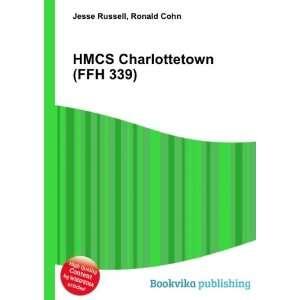 HMCS Charlottetown (FFH 339) Ronald Cohn Jesse Russell